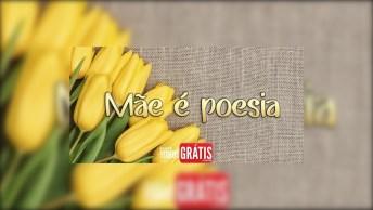 Feliz Dia Das Mães Cartão - Mãe É Poesia, Tons, Pausas, Letras. . .