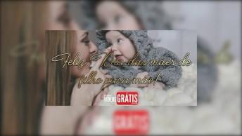 Feliz Dia Das Mães De Filho Para Mãe - Sou Um Filho Orgulhoso E Privilegiado!