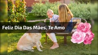 Feliz Dia Das Mães - De Janeiro A Janeiro Eu Irei Te Amar!