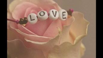 Feliz Dia Dos Namorados Meu Amor - Uma Linda Mensagem Para Você!