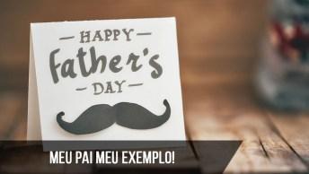 Feliz Dia Dos Pais Meu Amado Pai, Te Amo!