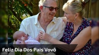 Feliz Dia Dos Pais Vovô - Pois Os Avôs Também São Como Pais!