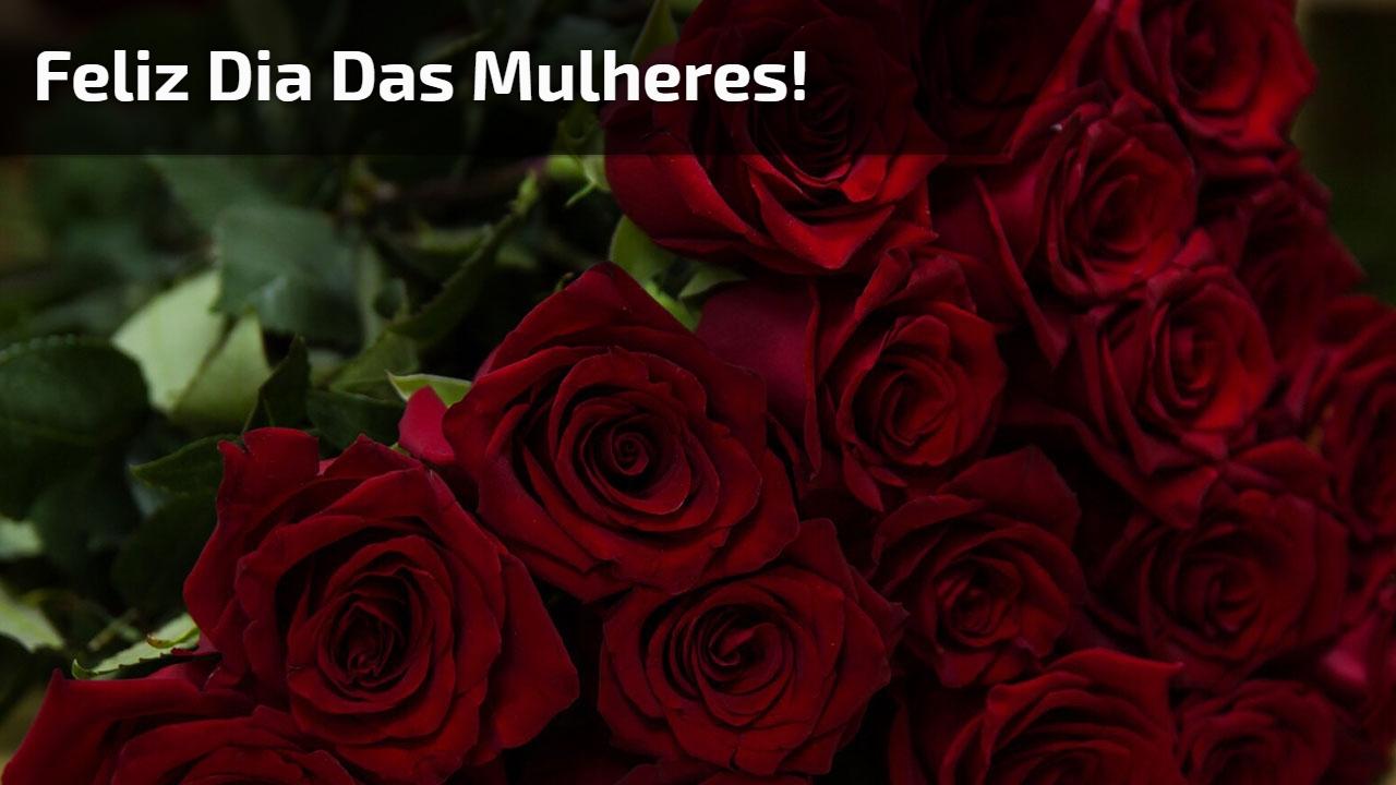Feliz Dia Internacional das Mulher! Compartilhe esta linda mensagem!!!