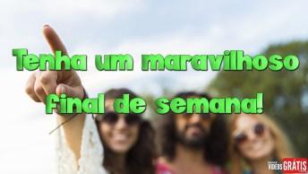 Frase De Final De Semana Maravilhoso - Que Seu Final De Semana Seja Incrível!