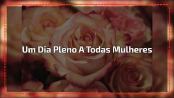 Frase Para O Dia Da Mulher - Compartilhe No Facebook Com Suas Amigas!