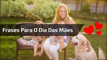 Frases Bonitas Para O Dia Das Mães - Feliz Dia Das Mães, Mãe Amada!