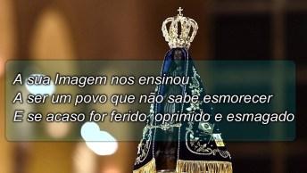 Hino De Nossa Senhora Aparecida 300 Anos - 300 Anos De Oração Com Maria!
