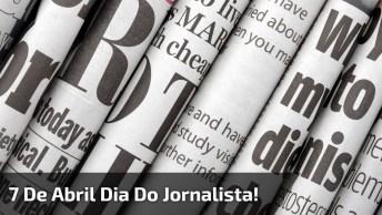 Homenagem Ao Dia Do Jornalista, Para Compartilhar No Dia 7 De Abril!