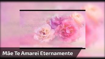 Homenagem Para Mãe Falecida - Mãezinha Te Amarei Eternamente!