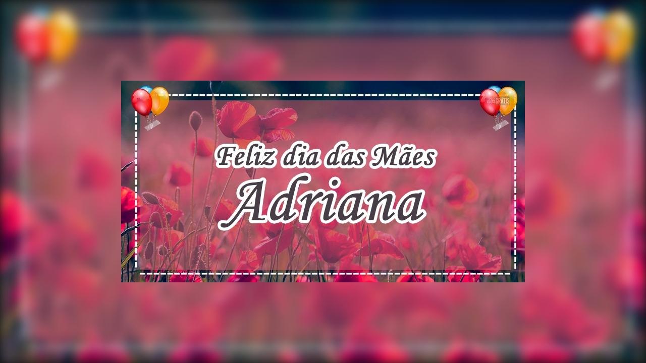 Mãe Adriana, todo dia é o seu dia!