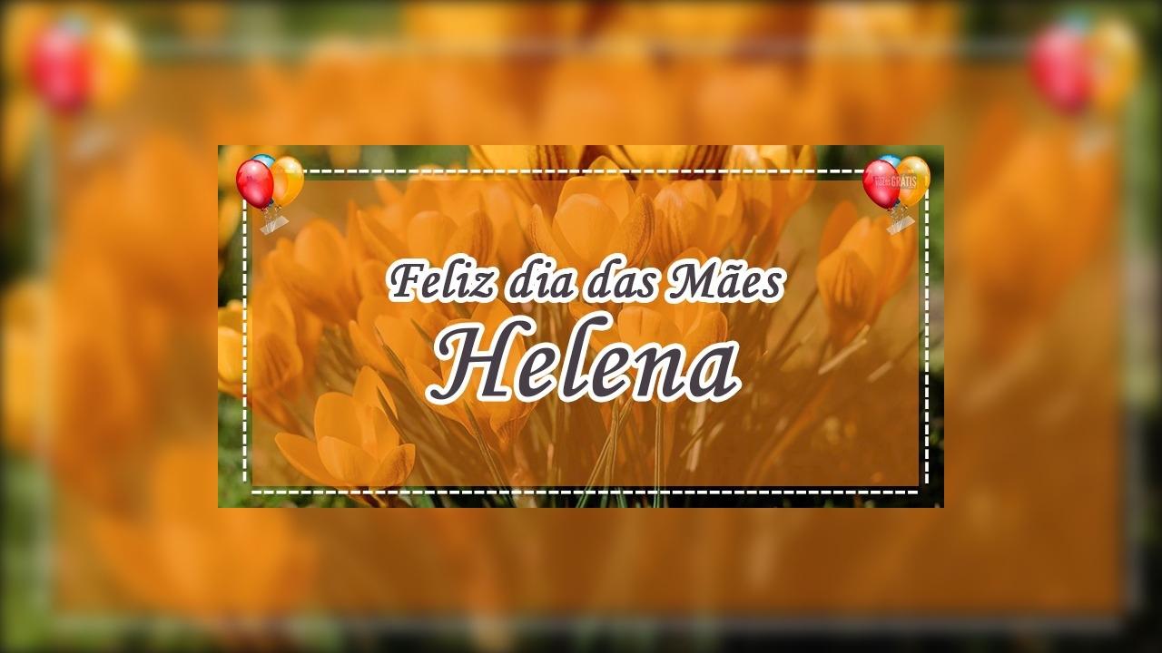 Mãe Helena, tenha um feliz e iluminado dia das mães