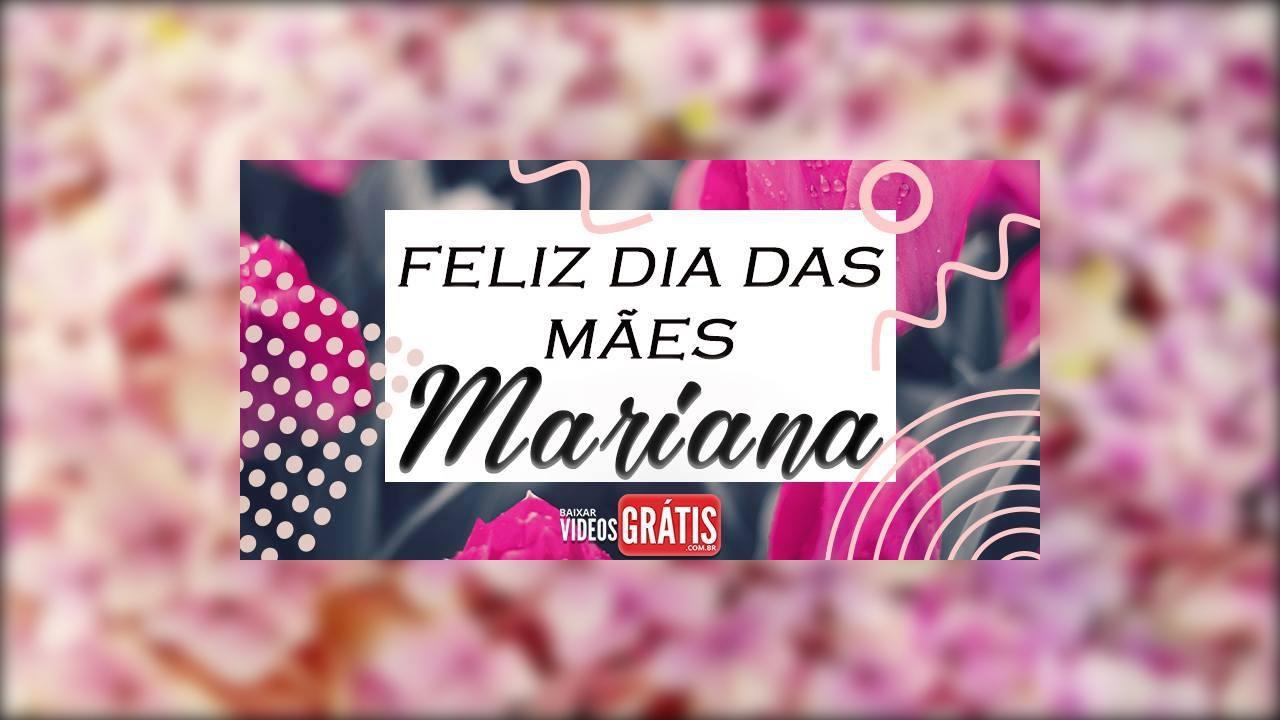 Mariana, mulher pura e graciosa - Mãe te amo