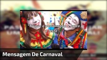 Mensagem De Carnaval Para Facebook, Chegou A Hora De Cair Na Folia!