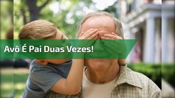 Mensagem De Dia Dos Pais Para Avô, Aquele Que É Pai Duas Vezes!