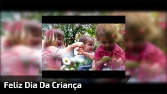Mensagem De Feliz Dia Da Criança! Ser Criança É O Estado Mais Puro Do Ser Humano