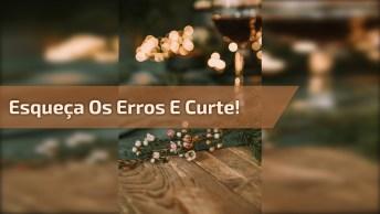 Mensagem De Final De Semana Especial - Esqueça Os Erros E Curte!