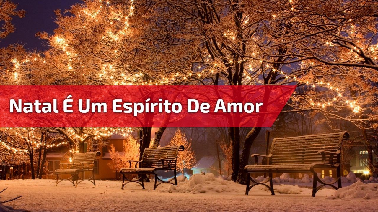 Natal é um espírito de amor