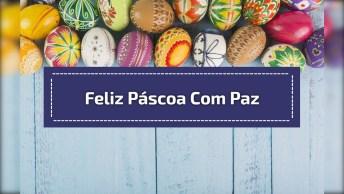 Mensagem De Páscoa, Um Dia De Muita Paz E Harmonia, Compartilhe!