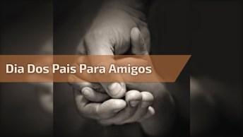 Mensagem Dia Dos Pais Para Amigos Pais Do Whatsapp E Facebook