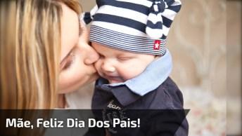 Mensagem Dia Dos Pais Para Mãe Que É Pai, Você Merece A Homenagem Do Dia!