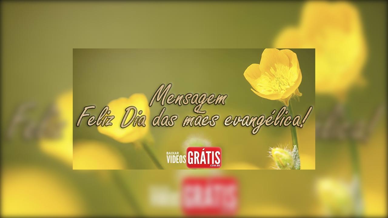 Mensagem Feliz Dia das mães evangélica