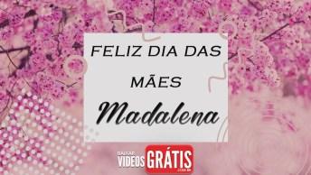 Mãe Madalena, Você Dá Sentido Em Minha Vida!