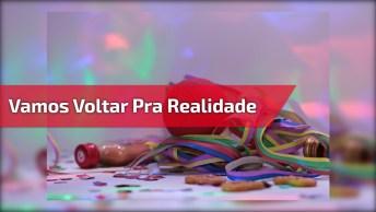Mensagem Para Final De Carnaval - Vamos Voltar Para Realidade!