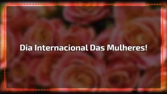 Mensagem Para Homenagear O Dia Internacional Das Mulheres!