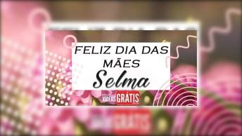 Mensagem Para Minha Mãe Selma Para Agradecer!