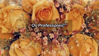 Mensagem Para O Dia 15 De Outubro, O Dia Dos Professores!