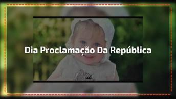 Mensagem Para O Dia Da Proclamação Da República, Dia 15 De Novembro!