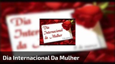 Mensagem Para O Dia Internacional Da Mulher, Envie Para Suas Amigas!
