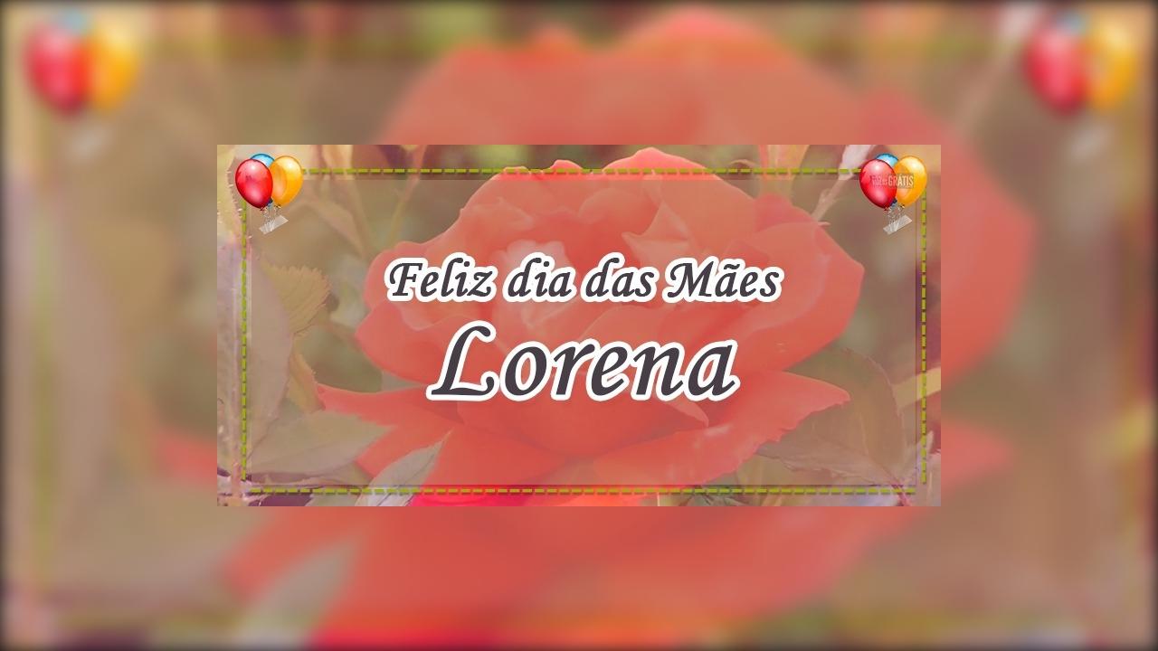 Minha mãe, minha amiga, minha Lorena preferida