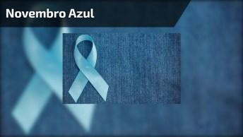 Novembro Azul, Faça Parte Dessa Campanha, Compartilhando Esse Vídeo No Facebook!