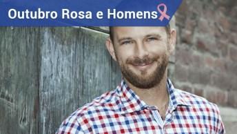 Outubro Rosa Também É Válido Para Os Homens!