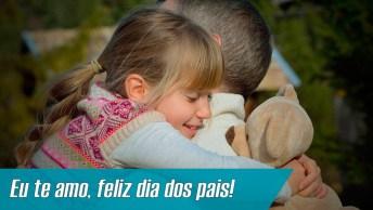 Pai, Você É Um Orgulho Para Mim, Te Amo!