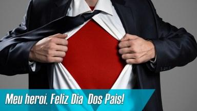 Para Meu Pai, Meu Herói, Feliz Dia Dos Pais!