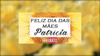 Patrícia Minha Mãe - Feliz Dia Das Mães!