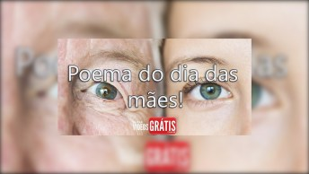 Poema Do Dia Das Mães, Um Lindo Vídeo Para Compartilhar!
