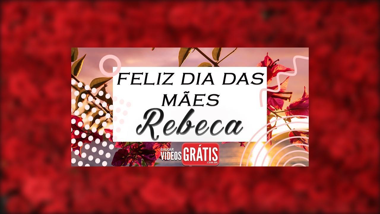 Rebeca, minha querida mãe feliz dia das mães