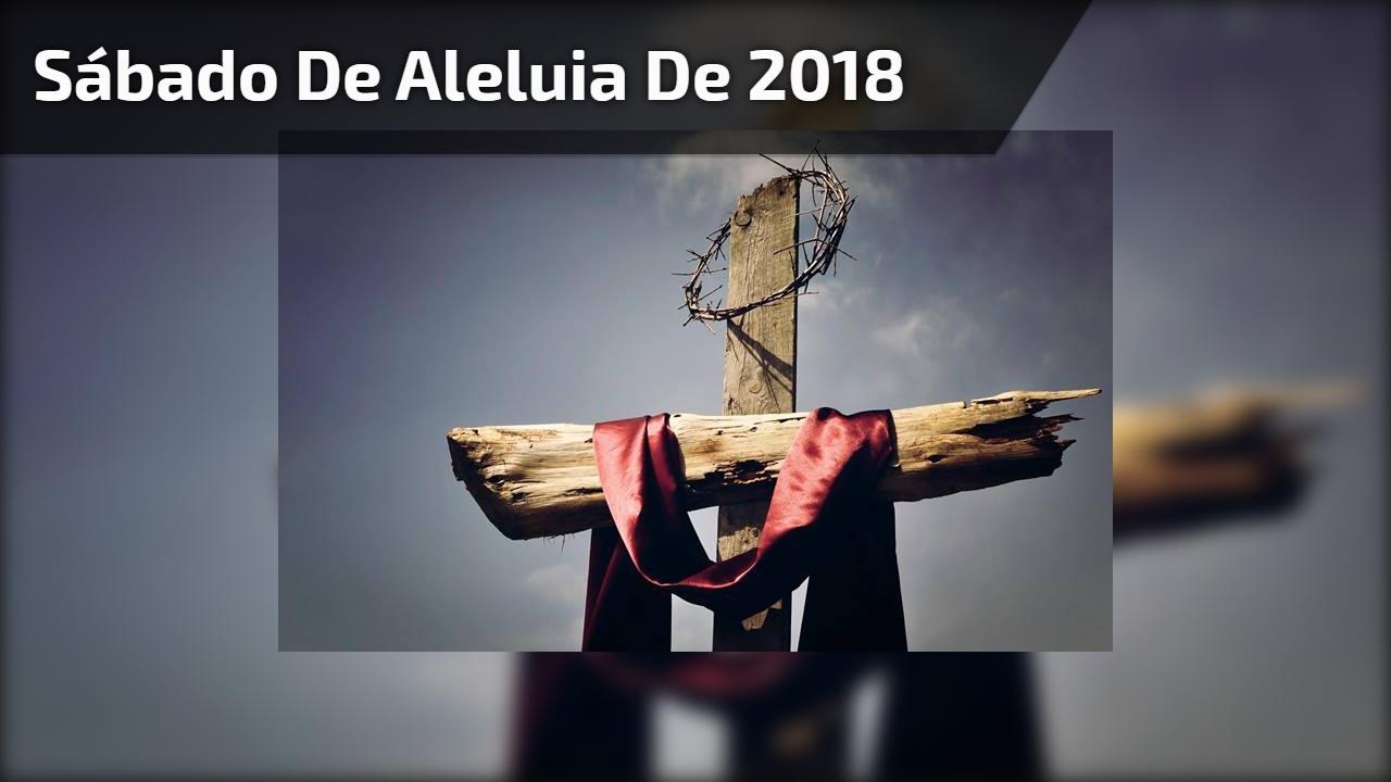 Sábado de aleluia de 2018 é dia 31 de março, saiba mais sobre esse dia!