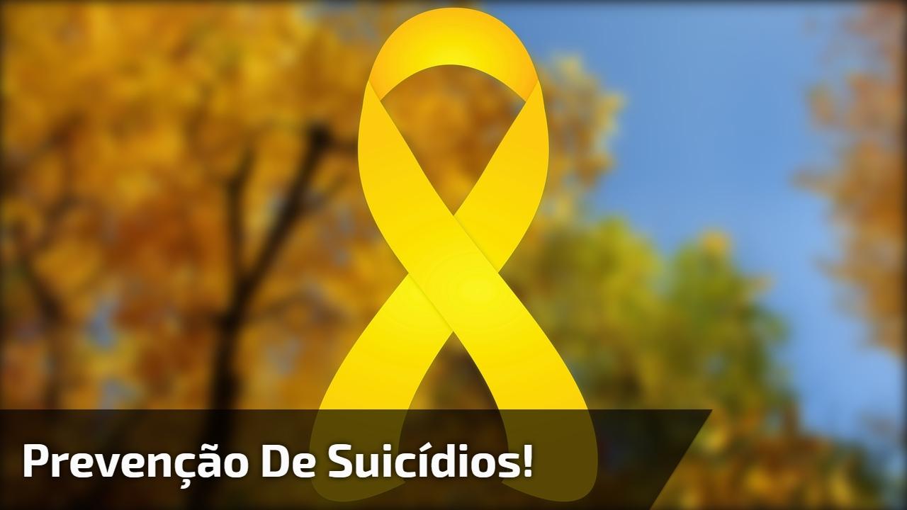 Prevenção de suicídios!