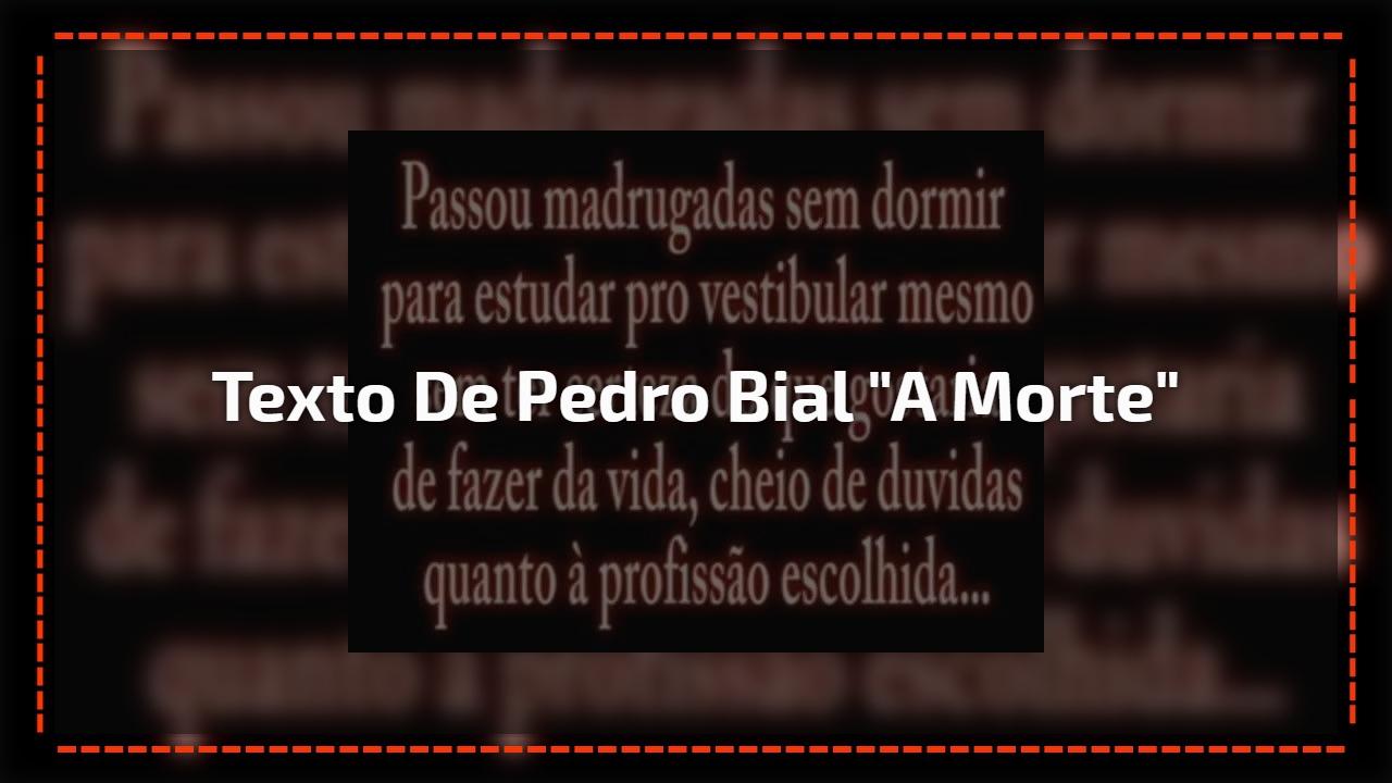 """Texto de Pedro Bial """"A Morte"""""""