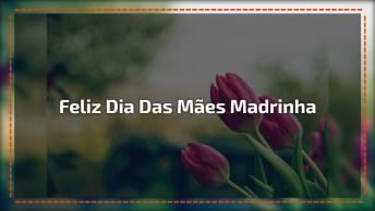 Um Dia Das Mães Todo Especial Para Você Madrinha!