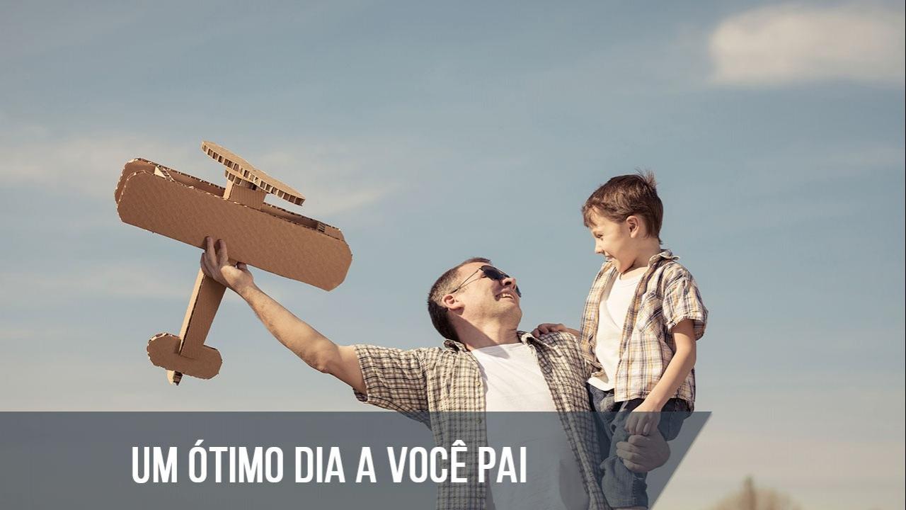 Frase para Dia dos Pais
