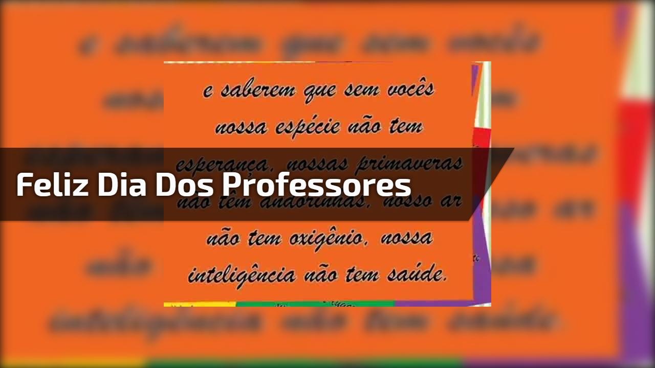 Vídeo com linda mensagem para desejar Feliz Dia dos Professores!