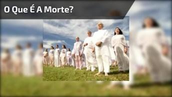 Vídeo Com Mensagem Sobre O Que É A Morte, Com Narração Em Voz Masculina!