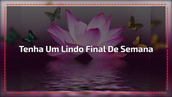 Vídeo De Bom Final De Semana Com Mensagem De Deus, Compartilhe Com Seus Amigos!