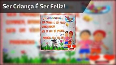 Vídeo De Dia Das Crianças Para Facebook, Ser Criança É Ser Feliz!