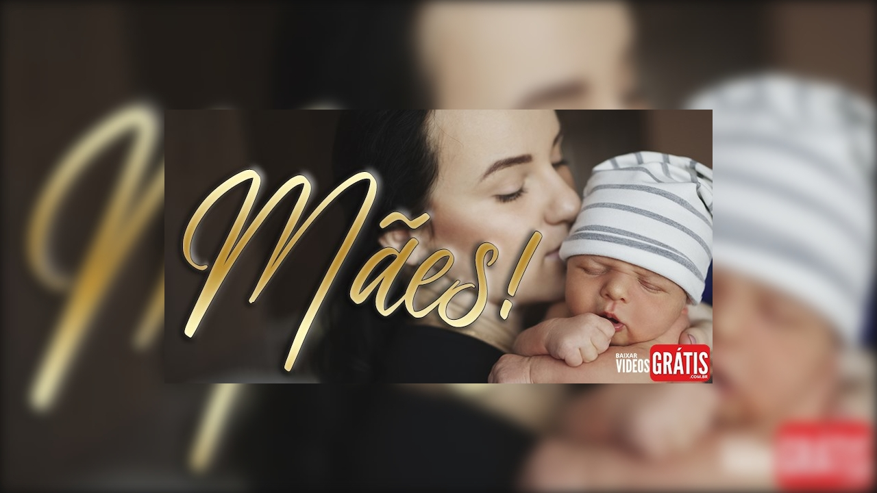 Vídeos feliz dia das mães